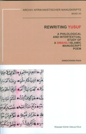 Rewriting Yusuf – A Philological and Intertextual Study of a Swahili Islamic Manuscript Poem