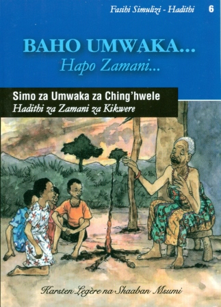 Baho Umwaka ... Simo za Umwaka za Ching'hwele [Tales and Animal Stories of the Kwere]