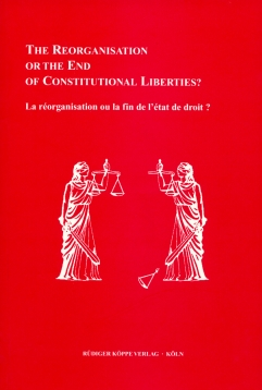 The Reorganisation or the End of Constitutional Liberties?