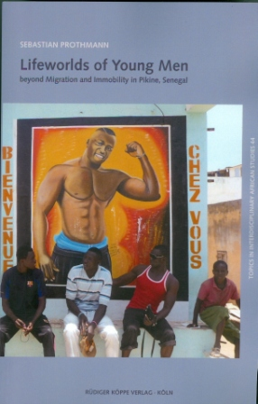 Lifeworlds of Young Men beyond Migration and Immobility in Pikine, Senegal