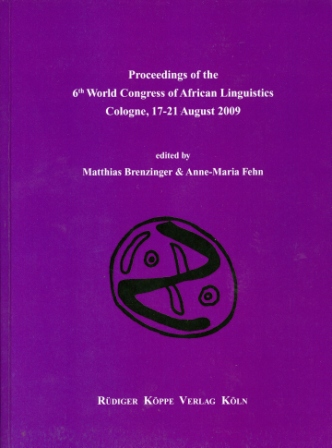 Proceedings of the 6th WOCAL World Congress of African Linguistics, Cologne, 17-21 August 2009