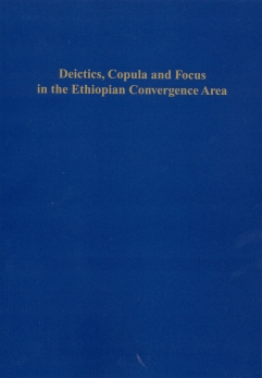 Deictics, Copula, and Focus in the Ethiopian Convergence Area