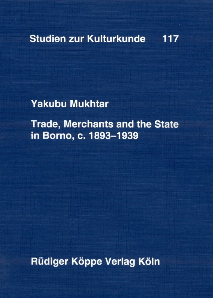 Trade, Merchants and the State in Borno, c. 1893-1939